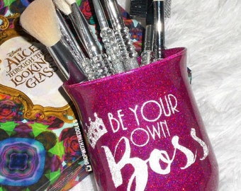 Be Your Own Boss Makeup Brush Holder - YOU CUSTOMIZE!