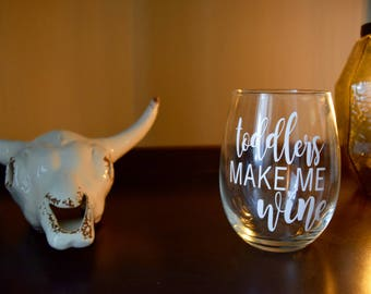 Toddlers Make Me Wine Stemless Wine Glass