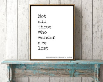 JRR Tolkien Quote Not All Who Wander Wall Art, Poetry Art Print, Lord of the Rings Picture, LOTR gift, Typography Print