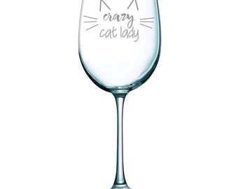 Crazy Cat Lady Funny Laser Etched Wine Glass - Perfect Gift - Stemmed - 19oz