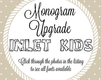 Monogram Upgrade for Inlet Kids Shop