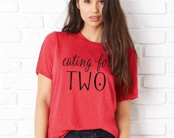 Eating for two, pregnant announcement shirt, eating for two shirt, baby announcement, maternity shirt, pregnancy announcement shirt