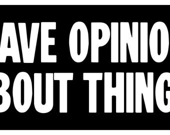 New Black Sticker Decal I Have Opinions About Things Ironic Sarcastic Dry Humor Funny