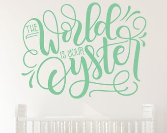 The World Is Your Oyster Decal / Nursery Decal / Girls Room Decal / Boys Room Decal / Nursery Decor / Baby Decal