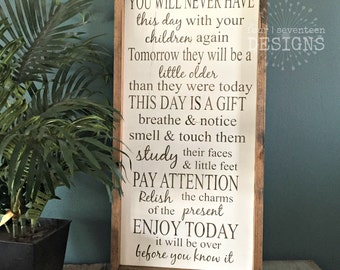 Today is a Gift - 13 x 24 - {You will never have this day with your children again}