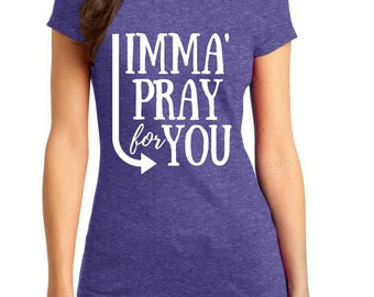Imma' Pray For You Tee
