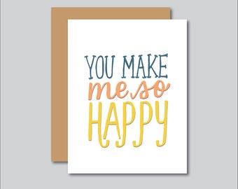 You Make Me So Happy Greeting Card