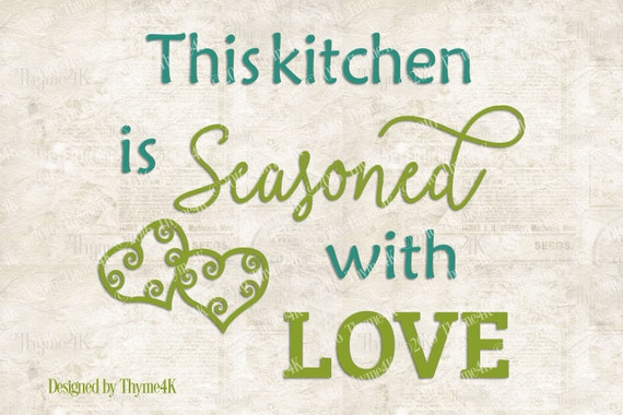 Download SVG Digital Design This Kitchen is Seasoned with Love by ...