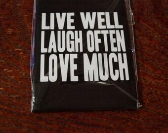 Live Well Laugh Often Love Much  Fridge Magnet
