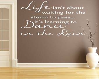Life isn't about waiting for the storm to pass, it's learning to Dance in The Rain Wall Decal Wall Decal