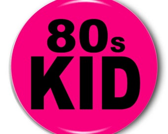 80s kid badge - available in two colours and sizes - 80s badges - retro badges - nostalgia badge - gift ideas - punk badges - fun badges
