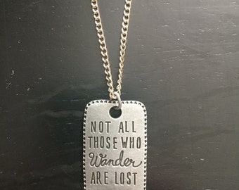 Not All Those Who Wander Are Lost Necklace or Keychain