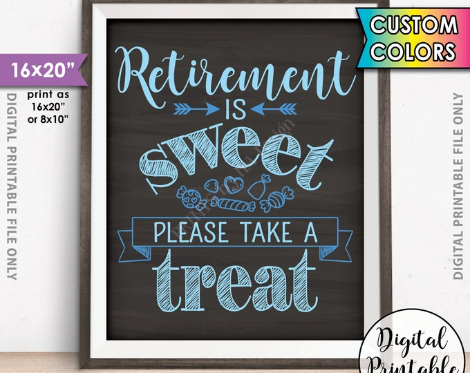 """Retirement Party Sign, Retirement Sign, Retirement is Sweet Please Take a Treat Candy Sign, Custom Color 16x20"""" Chalkboard Style Printable"""