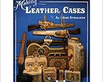 The Art of Making Leather Cases Volume 3, Al Stohlman