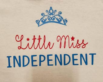 Little miss independent//4th of July//shirt for girl//celebration shirt//Independent//gift for family// crown//
