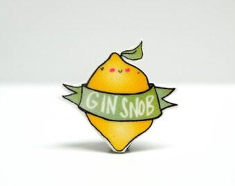 Gin Snob Pin Badge