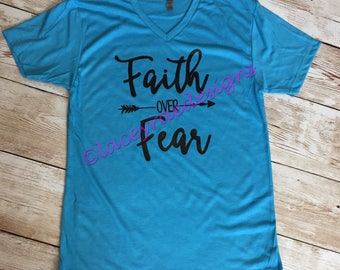 Faith over Fear , vinyl shirt, crew neck or v neck triblend tee, color options, Ladies tee, Womens Tee