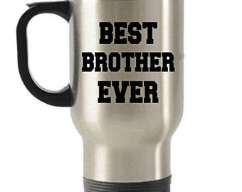 Best Brother Ever Stainless Steel Travel Insulated Tumblers Mug