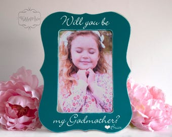 Will you be my Godmother  Will you be my Godparent Mothers Day Gift Will you be my Godmother Picture Frame Vertical 4x6