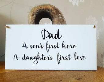Dad sign, Dad Plaque, father's day gift, Dad daughters first love sons first hero