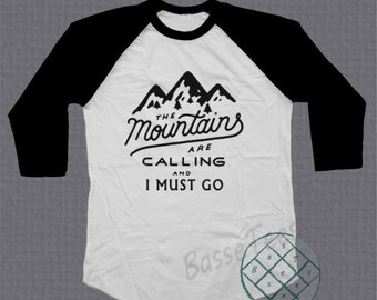 The Mountains Are Calling And I Must Go Shirt Baseball Tee Raglan 3/4 Sleeve Tshirt Unisex Size S - L