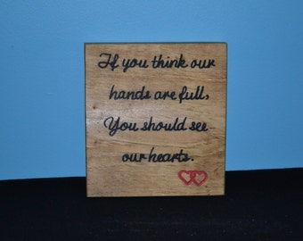 If you think our hands are full reclaimed wood sign/ handmade wooden signs/ hand painted wood signs/ hand made wood signs