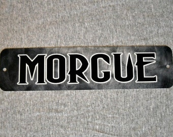 Metal Sign MORGUE mortuary death corpses death horror fan autopsy funeral dead corpse gore man cave wall plaque