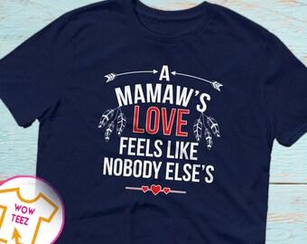 Mamaw Shirt, Mother's Day Mamaw, A Mamaw's Love, Customized Mamaw Shirt, Gift for Mamaw, Mamaw TShirt, Cute Gift for Mamaw, Mother's Day