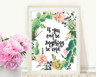 If You Can Be Anything Be Kind, Typography Quote, Printable Art, Inspirational Print, Home Decor, Motivational Poster, Digital Download