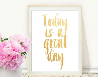 Today Is A Great Day, Printable Art, Inspirational Print, Typography Quote, Home Decor, Motivational Poster, Scandinavian Design, Wall Art