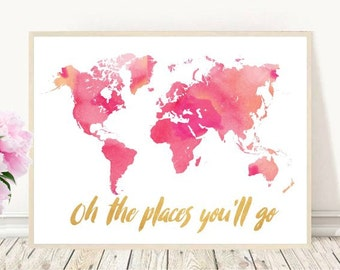 Printable, Oh The Places You'll Go, World Map, Watercolor map,  Inspirational Print,  Nursery Art, Pink Wall Decor, Instant download