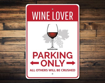 Wine Lover Parking Sign, Wine Lover Gift, Wine Lover Sign, Wine Glass Decor, Wine Room Decor, Wino Gift - Quality Aluminum ENS1002812