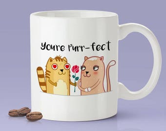 You're Purr-fect Mug - Cat Lover Cute Couple Mug [Gift Idea - Makes A Fun Present]