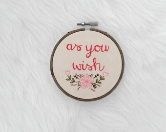 As You Wish Hand Embroidered Hoop Art Princess Bride Art Gifts Under 30 for Gal Pals Romantic Valentines Day Gifts for Nerds Gifts for Her
