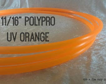 "NEW~!~11/16"" Polypro UV Orange Hula Hoop- Bare, Sanded, or Gaffer Inner Grip Included"