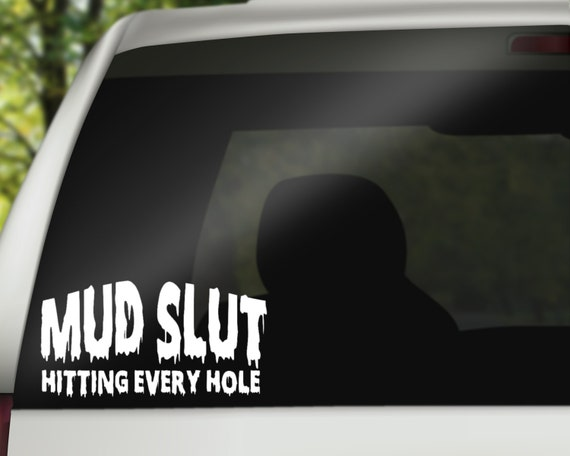 Mud hole slut