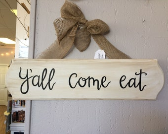 Y'all Come Eat - wooden sign