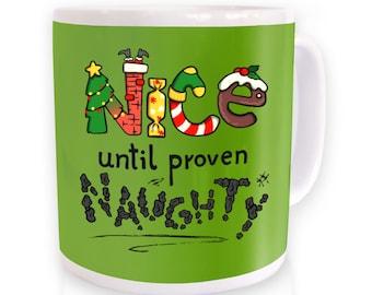Nice Until Proven Naughty mug