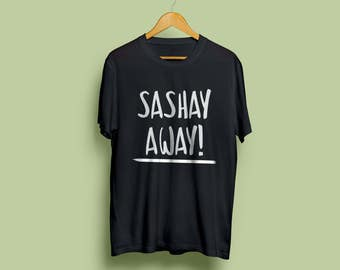 Sashay Away Black Unisex t-shirt