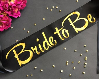 Bride to Be Sash, Gold Bachelorette Sash, Bachelorette Sash, Bridal Party Sash, Bachelorette Party Sash, The Bride Sash, Bachelorette Gift