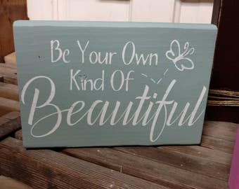Be Your Own Kind of Beautiful Sign, Office Decor, Inspiritual Quote Sign, Nursery Decor, Girls Room Decor, Wood Home Decor, Bathroom Decor