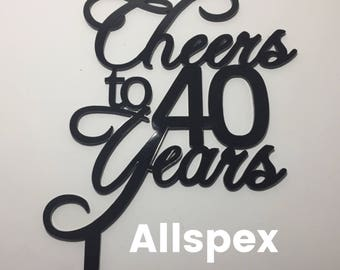 40th Birthday Cake Topper reads: Cheers to 40 Years