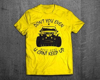 Jeep t shirts, Jeep shirts, Off roader shirts, Jeep hair, dont you even shirts, men t shirt, women shirts, cars shirts, Truck funny shirts