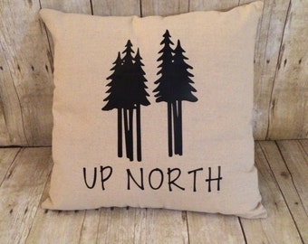 Up North- Up North pillow- pillow cover- Up North decoration- Up North gift- Up North Michigan- Up North pillow gift