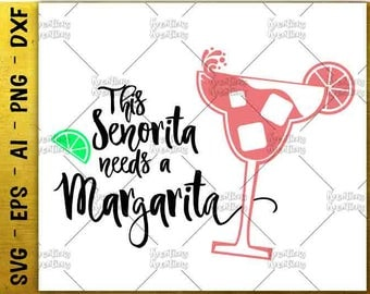 This Senorita needs a margarita svg margarita svg funny t shirt  cut cutting cuttable file silhouette cricut studio instant svg eps png dxf