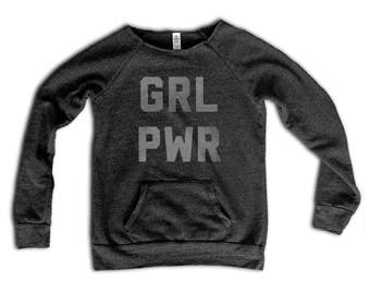 10% OFF SALE - Grl PWR Womens Sweatshirt - Girl Power Shirt - Womens March
