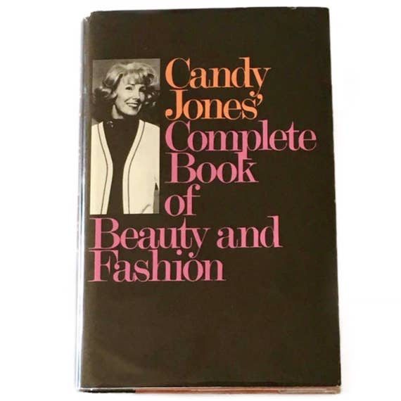 Collectible inscribed copy of Candy Jones' Complete Book of Fashion and Beauty, 1974.