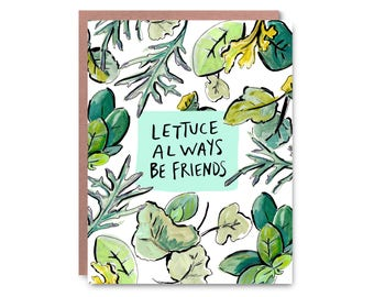 Lettuce Always be Friends, hand painted - Illustrated blank card, 4.25x5.5""
