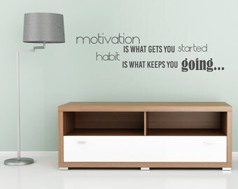 Motivation & Habit - Vinyl Wall Decal Quote