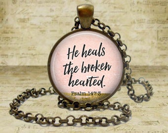 Psalm 147:3 He heals the broken hearted Bible verse necklace Scripture Jewelry Bible Verse pendant Religious jewelry Spiritual jewelry